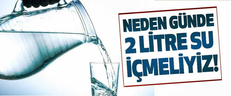 Neden günde 2 litre su içmeliyiz!