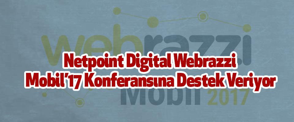 Netpoint Digital Webrazzi Mobil'17 Konferansına Destek Veriyor