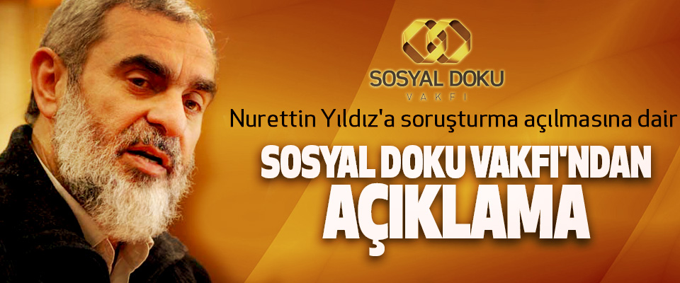 Nurettin Yıldız'a soruşturma açılmasına dair Sosyal Doku Vakfı'ndan Açıklama