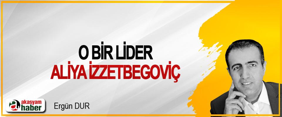 O Bir Lider Aliya İzzetbegoviç