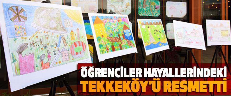Öğrenciler Hayallerindeki Tekkeköy'ü Resmetti