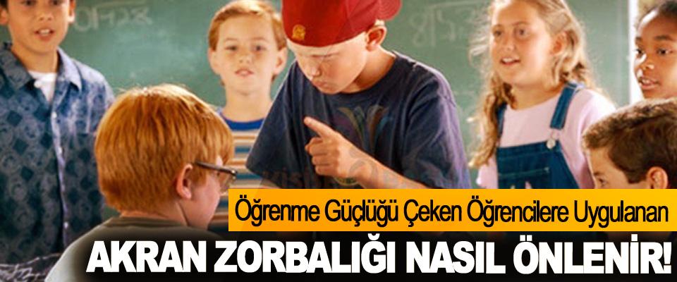 Öğrenme Güçlüğü Çeken Öğrencilere Uygulanan Akran Zorbalığı Nasıl Önlenir!