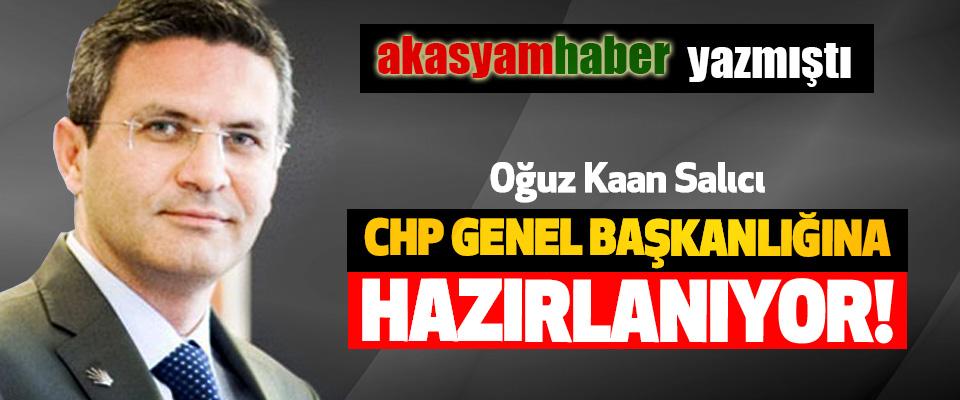 Oğuz Kaan Salıcı CHP Genel Başkanlığına Hazırlanıyor!