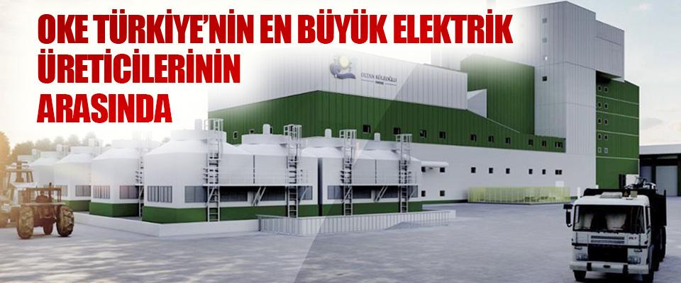 OKE Türkiye'nin En Büyük Elektrik Üreticilerinin Arasında
