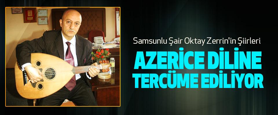 Samsunlu Şair oktay zerrin'in şiirleri azerice diline tercüme ediliyor