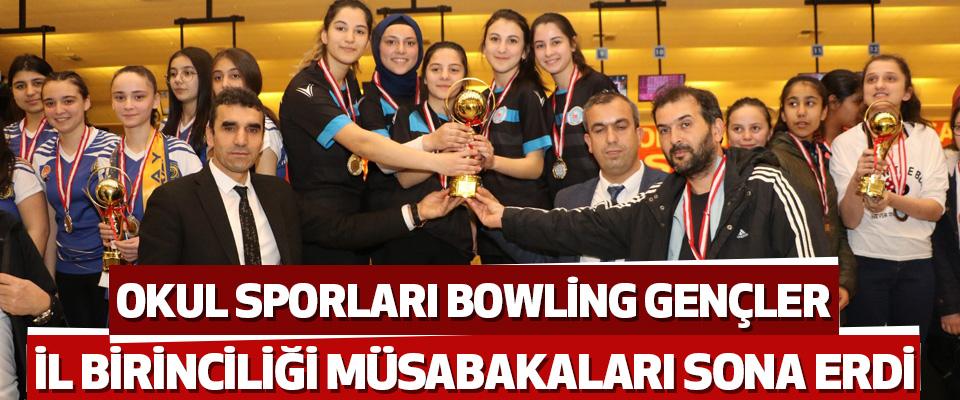 Okul Sporları Bowling Gençler İl Birinciliği Müsabakaları Sona Erdi