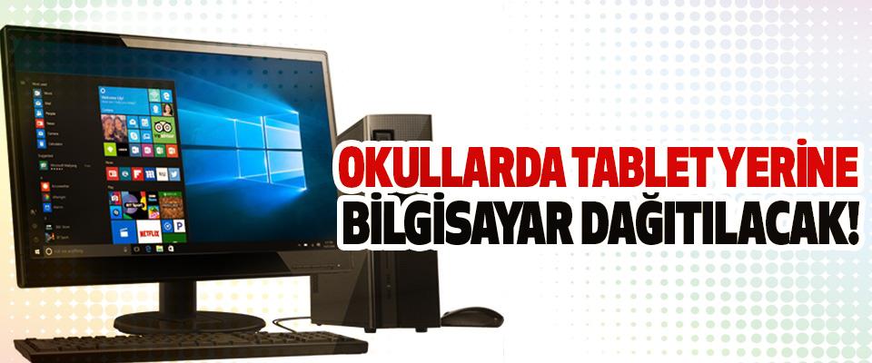 Okullarda tablet yerine bilgisayar dağıtılacak!