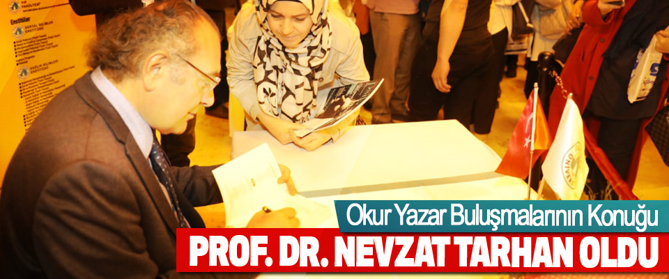 Okur Yazar Buluşmalarının Konuğu Prof. Dr. Nevzat Tarhan oldu