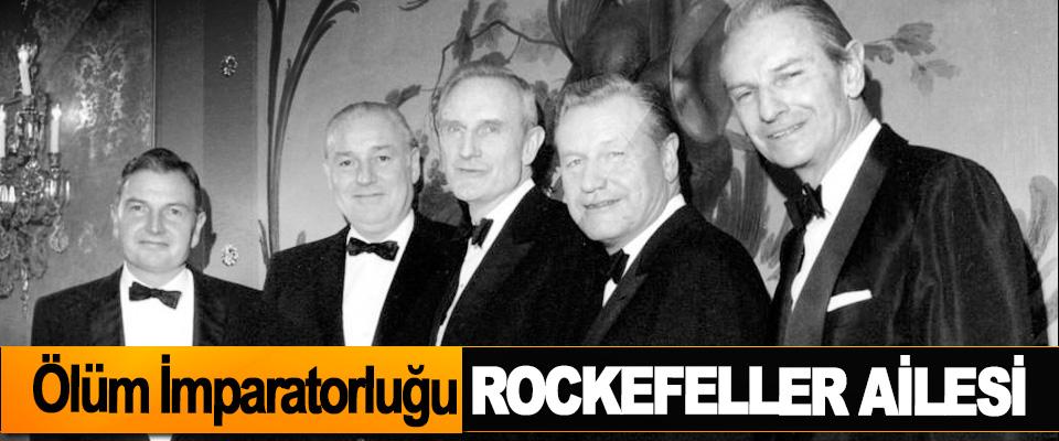 Ölüm İmparatorluğu-Rockefeller Ailesi