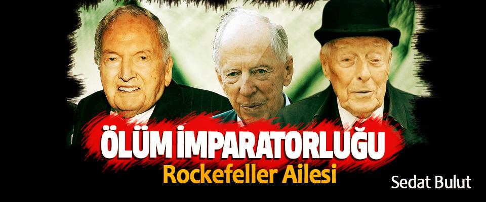 Ölüm İmparatorluğu - Rockefeller Ailesi