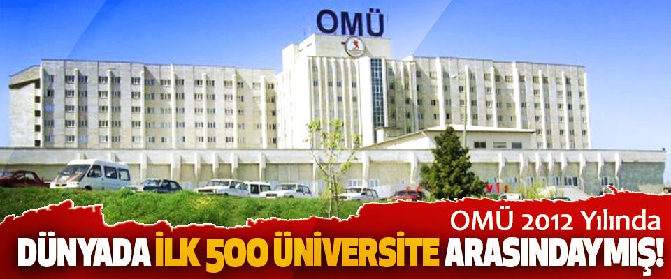 OMÜ 2012 Yılında Dünyada ilk 500 üniversite arasındaymış!