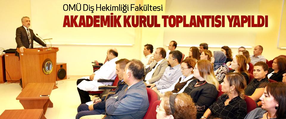 OMÜ Diş Hekimliği Fakültesi Akademik Kurul Toplantısı Yapıldı