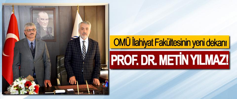 OMÜ İlahiyat Fakültesinin yeni dekanı Prof. Dr. Metin Yılmaz!