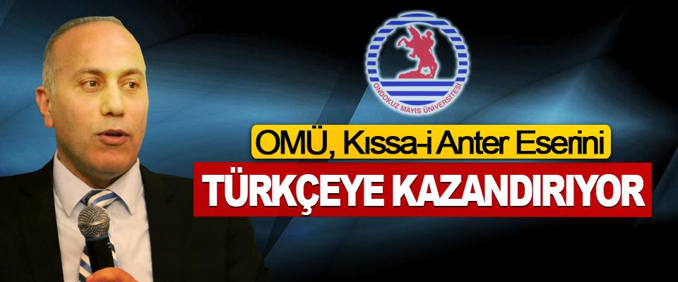 OMÜ Kıssa-i Anter Eserini Türkçeye Kazandırıyor