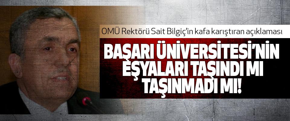 OMÜ Rektörü Sait Bilgiç'in kafa karıştıran açıklaması
