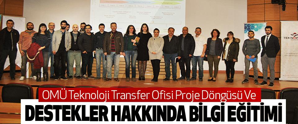 OMÜ Teknoloji Transfer Ofisi Proje Döngüsü Ve destekler hakkında bilgi eğitimi