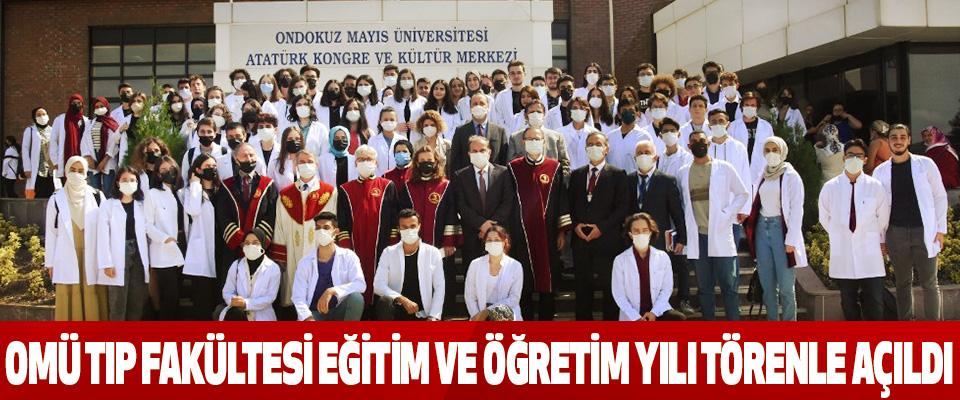 Omü Tıp Fakültesi Eğitim Ve Öğretim Yılı Törenle Açıldı