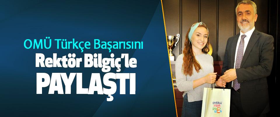 OMÜ Türkçe Başarısını Rektör Bilgiç'le Paylaştı