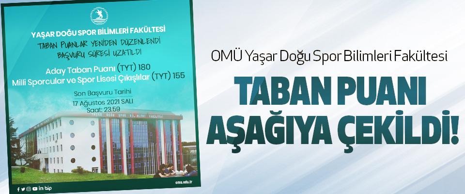 OMÜ Yaşar Doğu Spor Bilimleri Fakültesi Taban Puanı Aşağıya Çekildi!