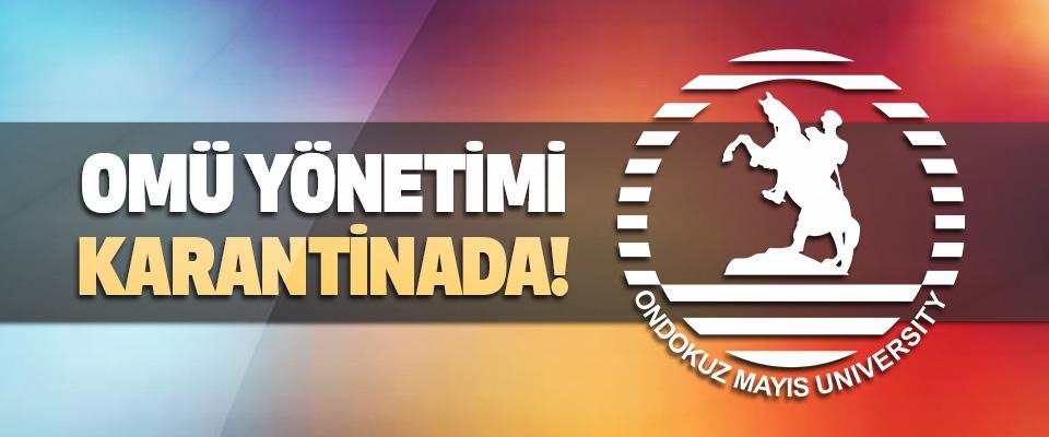 OMÜ Yönetimi Karantinada!