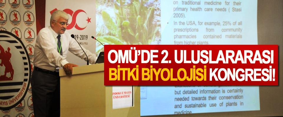 OMÜ'de 2. Uluslararası bitki biyolojisi kongresi!