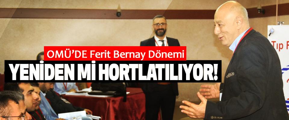 OMÜ'de Ferit Bernay Dönemi Yeniden Mi Hortlatılıyor!