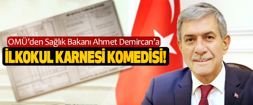 OMÜ'de Sağlık Bakanı Ahmet Demircan'a İlkokul karnesi komedisi!