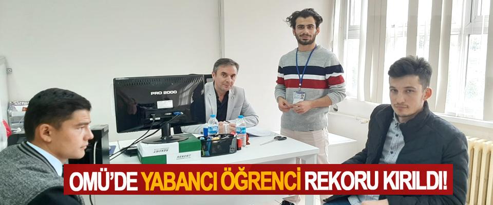 OMÜ'de Yabancı Öğrenci Rekoru Kırıldı!