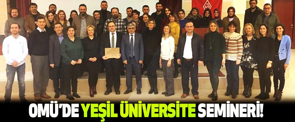 OMÜ'de Yeşil Üniversite Semineri!