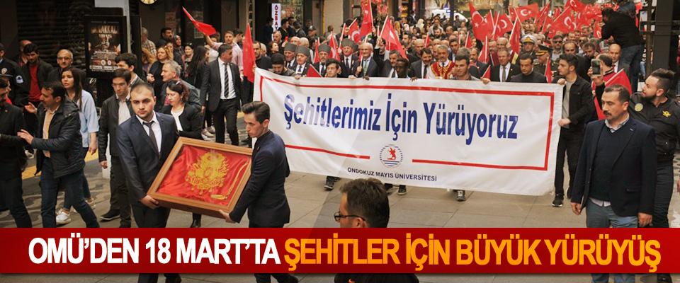 OMÜ'den 18 Mart'ta Şehitler İçin Büyük Yürüyüş