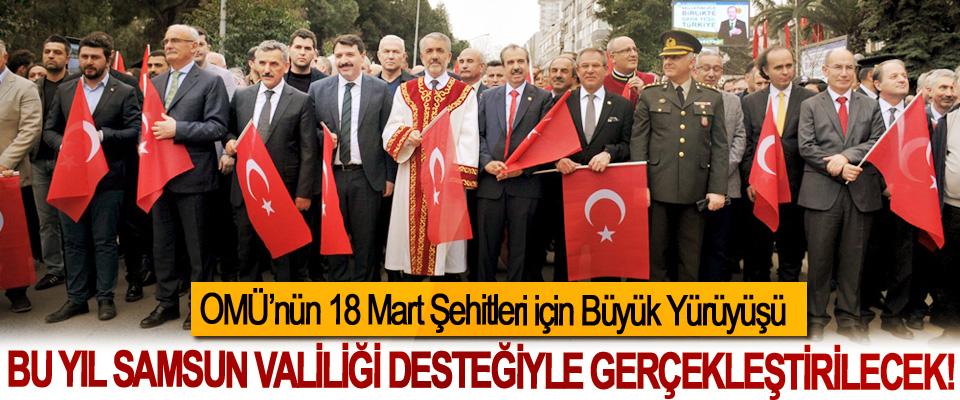 OMÜ'nün 18 Mart Şehitleri için Büyük Yürüyüşü Bu yıl Samsun Valiliği desteğiyle gerçekleştirilecek!