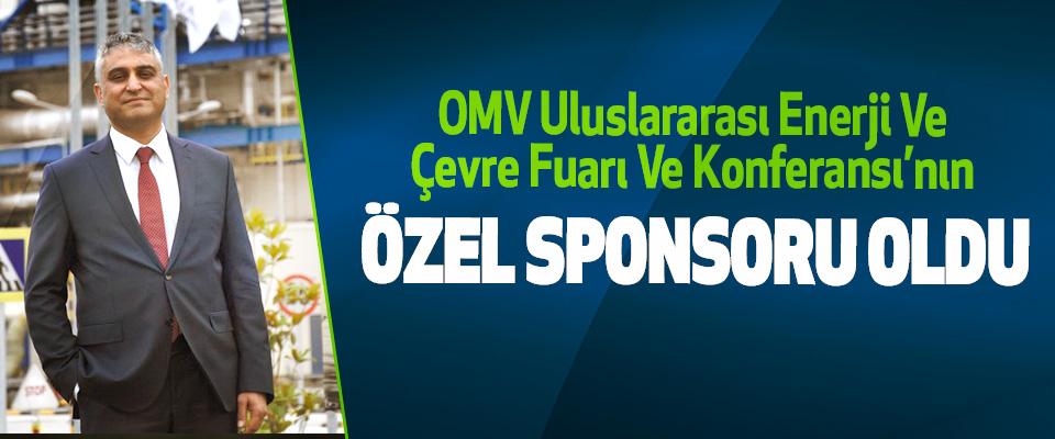 OMV 24. ICCI Uluslararası Enerji Ve Çevre Fuarı Ve Konferansı'nın Özel Sponsoru Oldu