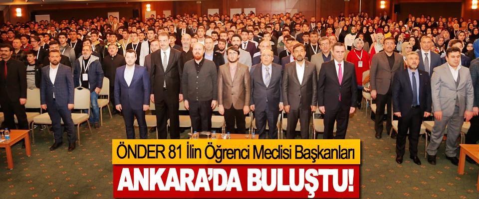 ÖNDER 81 İlin Öğrenci Meclisi Başkanları Ankara'da Buluştu!