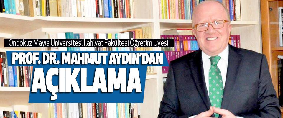Ondokuz Mayıs Üniversitesi İlahiyat Fakültesi Öğretim Üyesi Prof. Dr. Mahmut aydın'dan açıklama