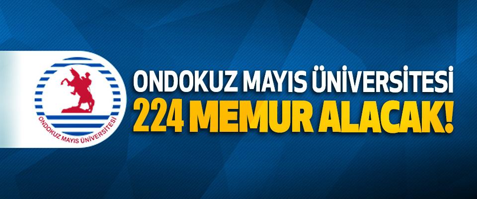 Ondokuz mayıs üniversitesi 224 memur alacak!