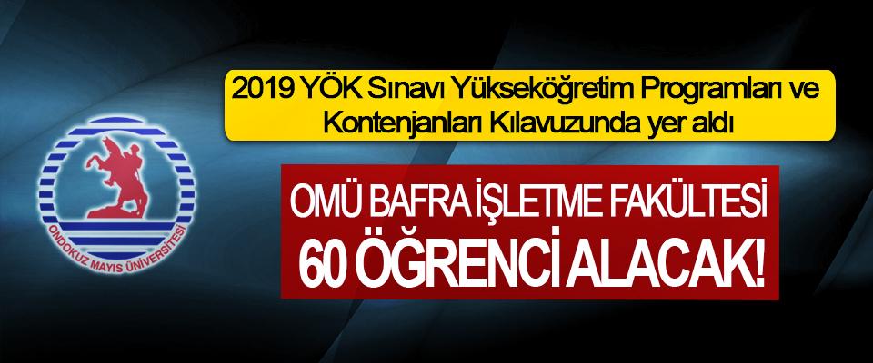 Ondokuz Mayıs Üniversitesi Bafra İşletme Fakültesi 60 Öğrenci Alacak!