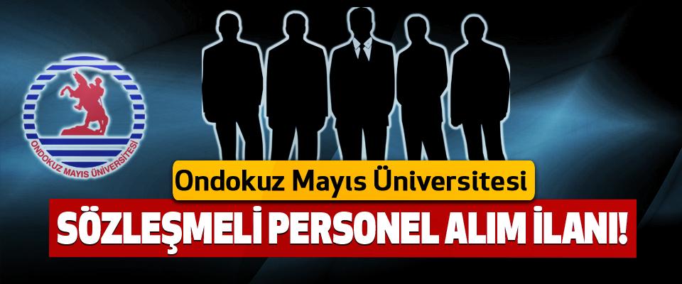 Ondokuz Mayıs Üniversitesi Sözleşmeli Personel Alım İlanı!