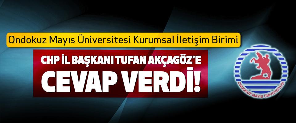 Ondokuz Mayıs Üniversitesi Kurumsal İletişim Birimi CHP il başkanı tufan Akcagöz'e cevap verdi!