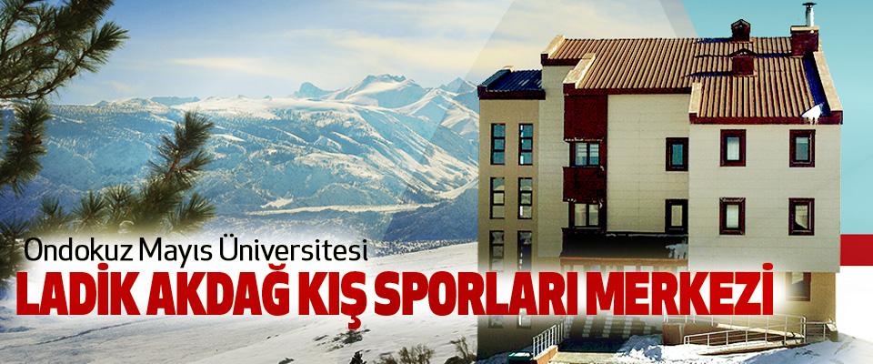 Ondokuz Mayıs Üniversitesi Ladik Akdağ Kış Sporları Merkezi