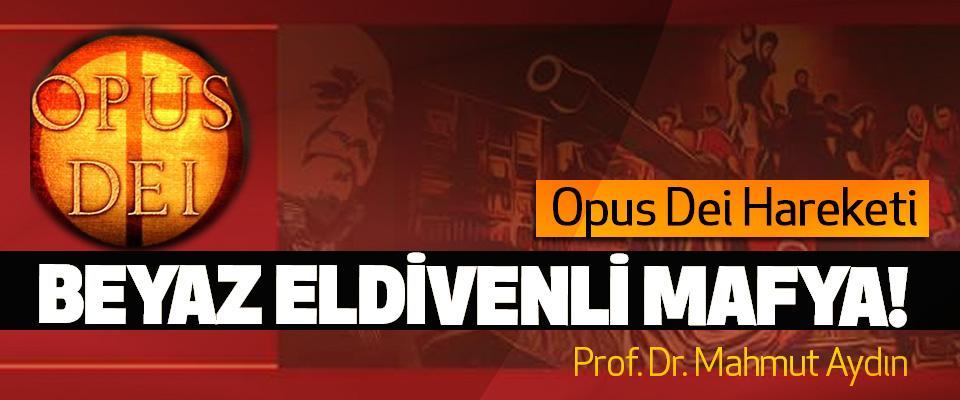 Opus Dei Hareketi, Beyaz eldivenli mafya!