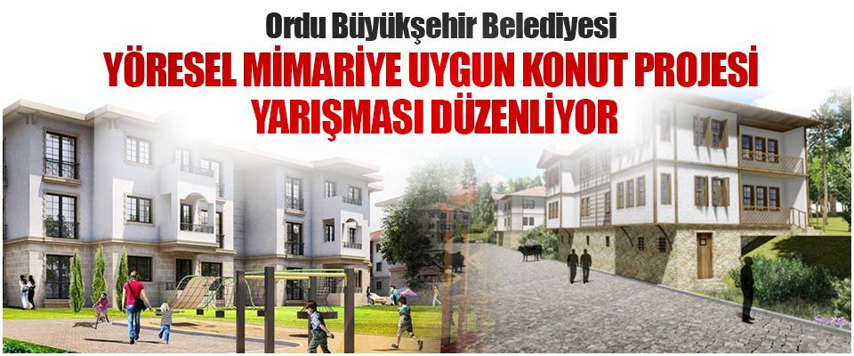 Ordu Büyükşehir Belediyesi Yöresel Mimariye Uygun Konut Projesi Yarışması Düzenliyor