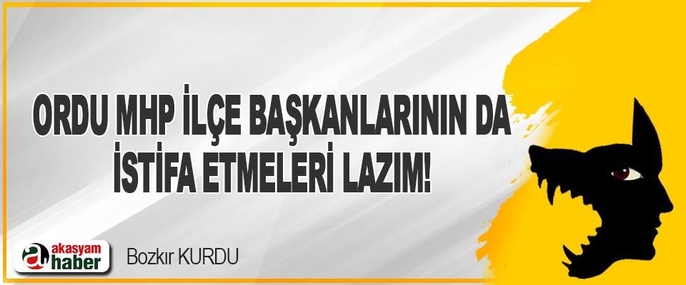 Ordu MHP İlçe Başkanlarının da İstifa Etmeleri Lazım!