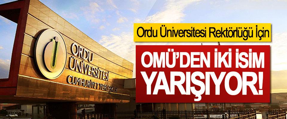 Ordu Üniversitesi Rektörlüğü İçin OMÜ'den İki İsim Yarışıyor!