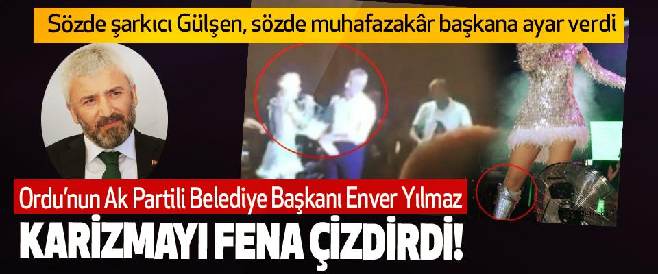 Ordu'nun Ak Partili Belediye Başkanı Enver Yılmaz Karizmayı Fena Çizdirdi!