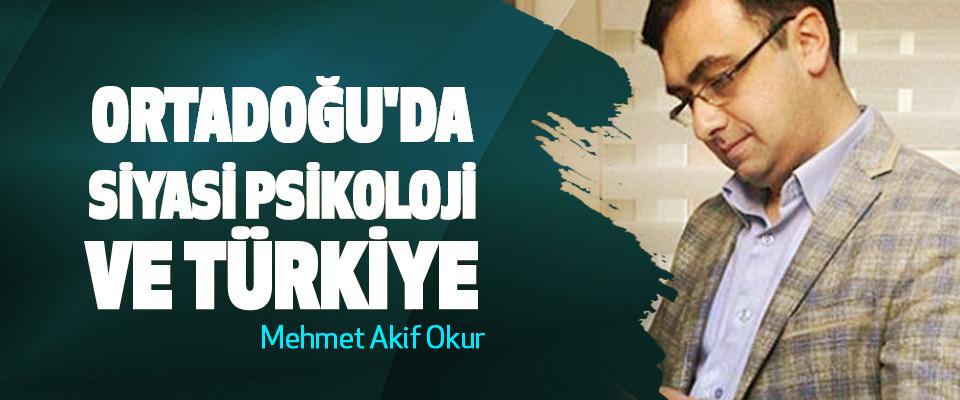Ortadoğu'da Siyasi Psikoloji Ve Türkiye