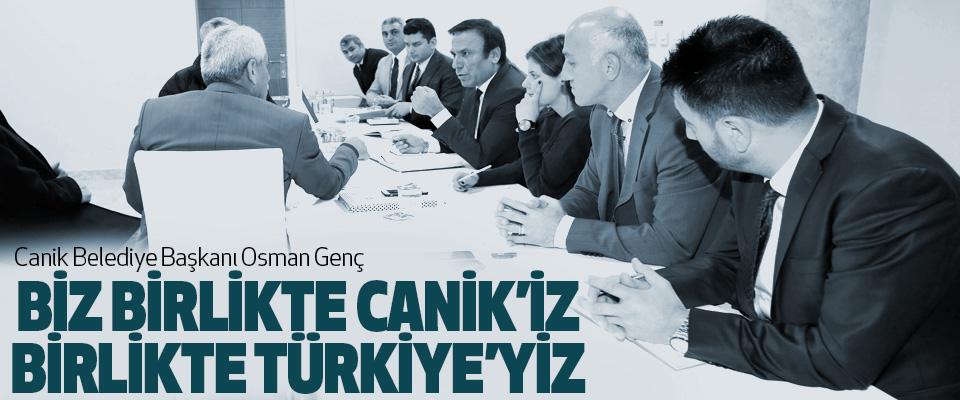 Osman Genç, Biz Birlikte Canik'iz, Birlikte Türkiye'yiz