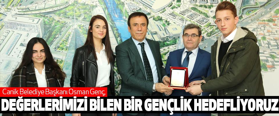 Osman Genç, Değerlerimizi Bilen Bir Gençlik Hedefliyoruz