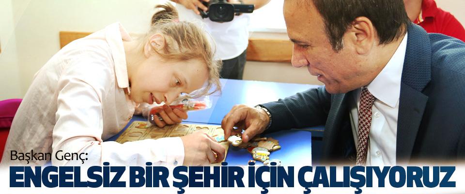 Osman Genç, Engelsiz Bir Şehir İçin Çalışıyoruz