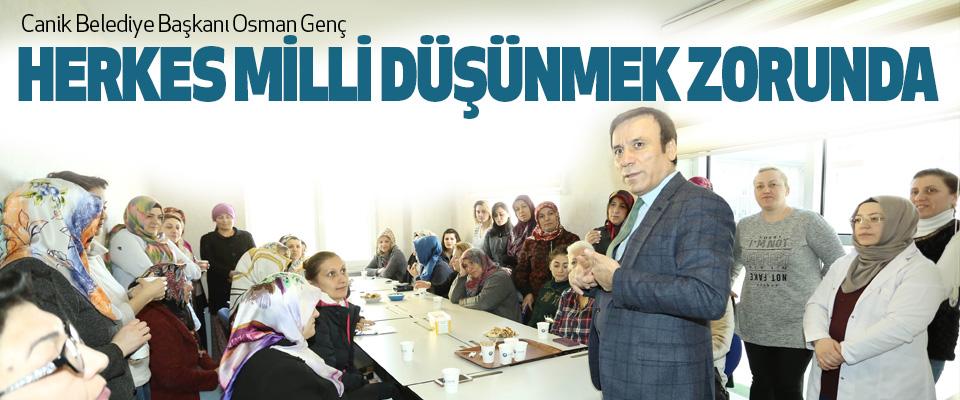 Osman Genç, Herkes Milli Düşünmek Zorunda
