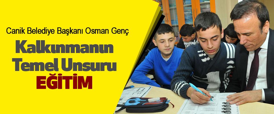 Osman Genç: Kalkınmanın temel unsuru eğitim